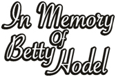 In Memory of Betty Hodel
